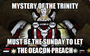 mystery of trinity - let deacon preach